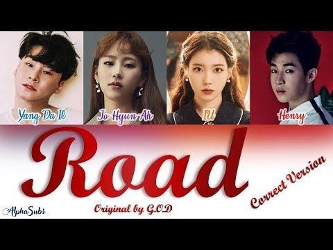 CORRECT VER god 지오디 - Road 길 Song by IU HENRY Jo Hyun Ah Yang Da Il 가사 HanRomEng