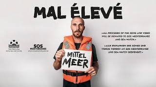 MAL ÉLEVÉ - Mittelmeer (Official Video)