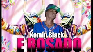 Komin Black - E Rosado (Carnaval) By(Dj Frederik Prod.)