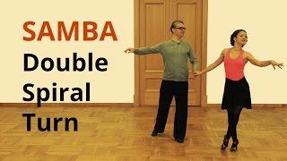 How To Dance Samba / Double Spiral Turn