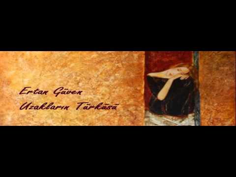 Ertan Güven | Uzakların Türküsü