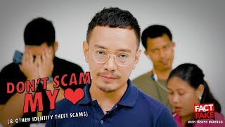 Fact or Fake with Joseph Morong: How to scam proof you heart and identity!