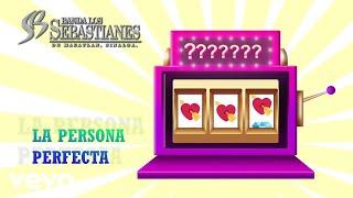 Banda Los Sebastianes - La Persona Perfecta