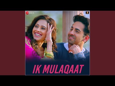 Download Lagu  Ik Mulaqaat Mp3 Free