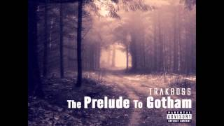 Watch Trakboss The Prelude To Gotham video