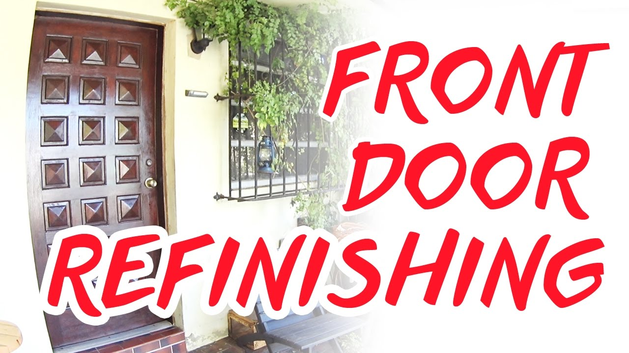 Front Door Refinishing Sand Stain Seal Youtube