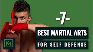 7 Best Martial Arts - Deadly Fighting Styles for Self Defense