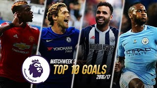 Premier league 2017/18 - matchweek 2 - top 10 goals | hd