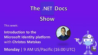 The .NET Docs Show - Introduction to the Microsoft Identity platform
