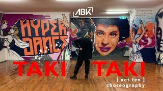 NCT Ten (앤시티 탠) Choreography - Taki Taki Dance Cover by ABK Crew from Australia