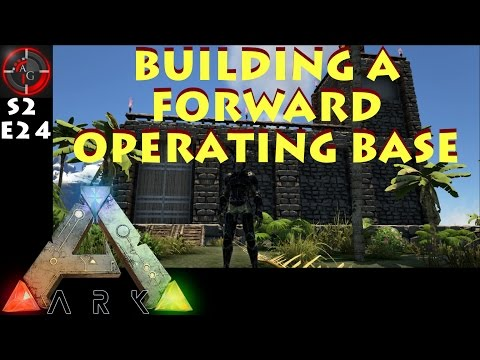 Ark: Survival Evolved - FORWARD OPERATING BASE! (the center map gameplay)S2E24