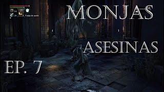 LAS MONJAS ASESINAS | Bloodborne en compañía Ep. 7