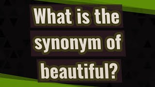 What is the synonym of beautiful?