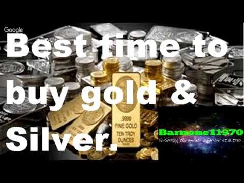 Best time to buy gold & Silver.
