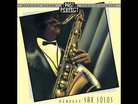 Perfect Sax Solos: Cool 1940s Saxophone Jazz; Charlie Parker; Lester Young  (Past Perfect)