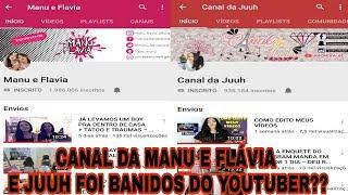 Baixar CANAL DA MANU E FLAVIA E JUUH FOI BANIDOS DO YOUTUBER ??😱😱