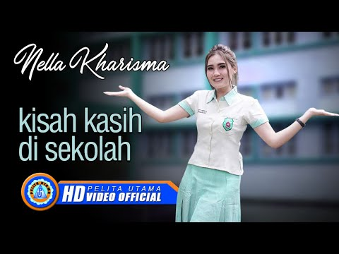 Nella Kharisma - KISAH KASIH DI SEKOLAH (Official Music Video ) [HD]