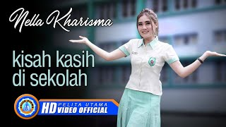 Gambar cover Nella Kharisma - KISAH KASIH DI SEKOLAH (Official Music Video ) [HD]