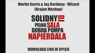 Martin Garrix & Jay Hardway - Wizard (Krajan Mashup) [DOWNLOAD-ZIPPY]