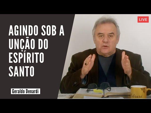 Agindo sob a unção do Espírito Santo - Ap. Denardi - Live 09/07