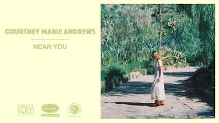 Courtney Marie Andrews - Near You (official audio)