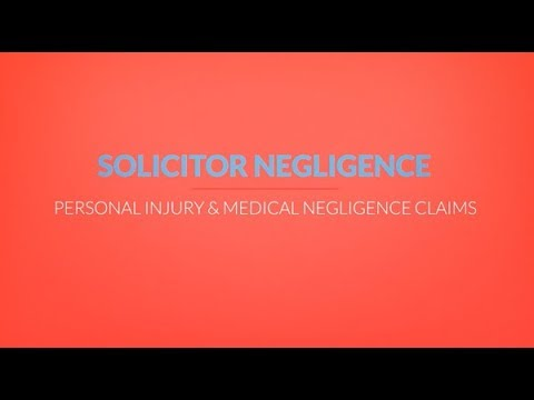 Solicitor Negligence - Personal Injury & Clinical Negligence Claims