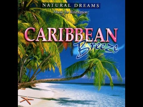 Natural Dreams: Caribbean Breeze -Music for Relaxation-