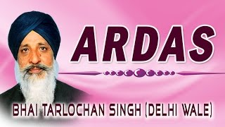 Bhai Tarlochan Singh Ji - Ardas - Sodaar Rehras Aarti