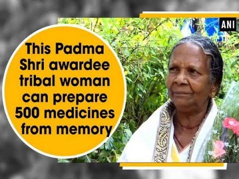 This Padma Shri awards tribal woman can prepare 500 medicines from memory