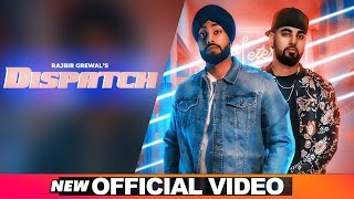 Dispatch (Official Video) | Rajbir Grewal | Jasraj Lailna | Latest Punjabi Songs 2019