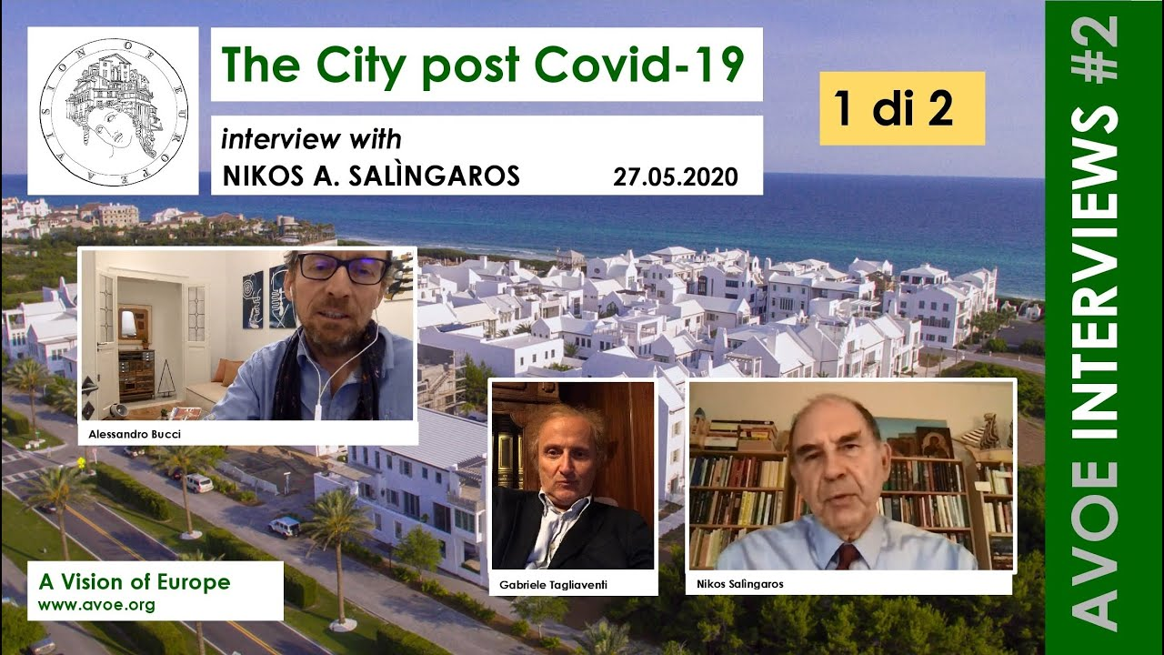 Alessandro Bucci Architetti a vision of europe: nikos salìngaros post covid-city #interview 1 di 2