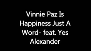 Vinnie Paz Is Happiness Just A Word- feat. Yes Alexander