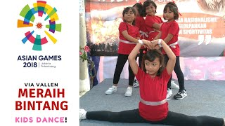 Download Video KEREN!! Via Vallen Meraih Bintang - KIDS Dance! Official Song Asian Games 2018 MP3 3GP MP4