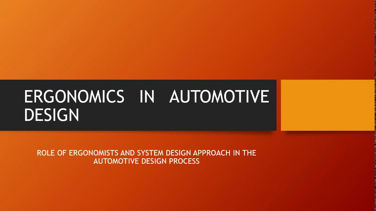 Ergonomics In Automotive Design Video 2 Role Of Ergonomists And System Design Approach Youtube