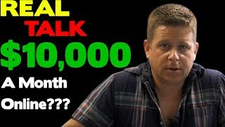 Real Talk: Can You Make $10,000 A Month Online? Passive Income - Is It Real?