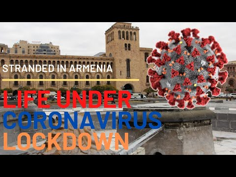 FOREIGNERS STRANDED IN YEREVAN: LIFE UNDER CORONAVIRUS LOCKDOWN | Covid-19  Pandemic In Armenia