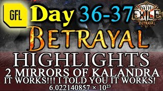 Path of Exile 3.5: BETRAYAL DAY # 36-37 Highlights 2 MIRRORS OF KALANDRA, IT WORKS and more.