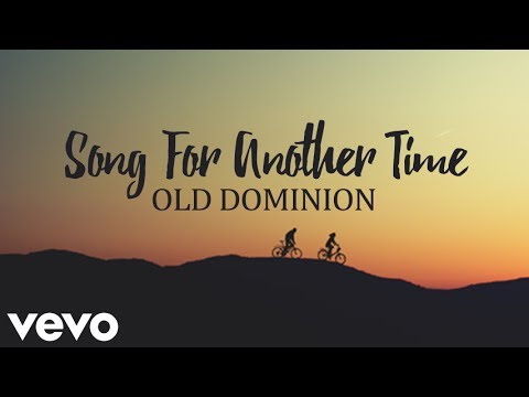 Old Dominion - Song for Another Time (Lyrics)