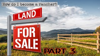 how-do-i-become-a-rancher-part-3-getting-land
