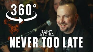 "@Saint Asonia acoustic version of ""Never Too Late"" by @Three Days Grace 360/VR Video"