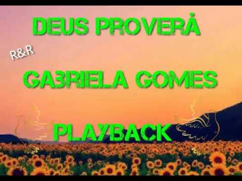Deus Provera Playback Gabriela Gomes Youtube