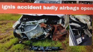 ignis accident badly all airbags open . build quality test