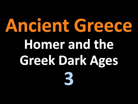 Ancient Greek History - Homer and the Greek Dark Ages - 03
