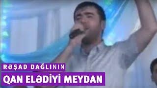 Rəşad Dağlı qan eliyir (7 Kuplet)