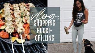 VLOG: SHOPPING, GUCCI, + GRILLING (EASY + HEALTHY DINNER) | Stephanie Ledda