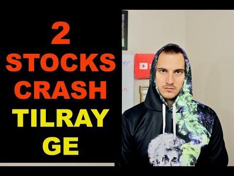TILRAY AND GE STOCK CRASH. WHATS NEXT?