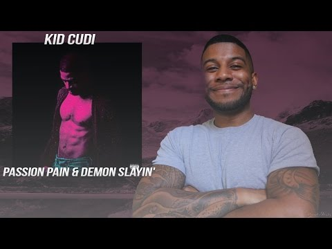 KiD CuDi - Passion, Pain & Demon Slayin' (Reaction/Review) #Meamda