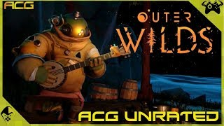 ACG Unrated - Outer Wilds (Video Game Video Review)