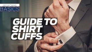 The Guide To Shirt Cuffs | Basics