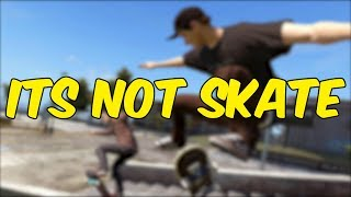 its not skate 4
